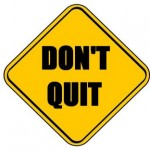 Don't quit roadsign
